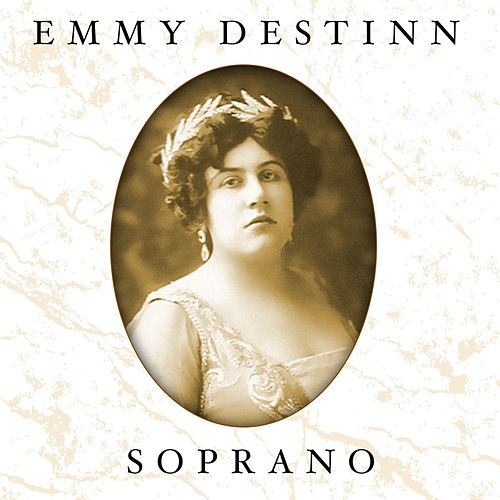 Play & Download Soprano by Emmy Destinn | Napster