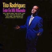 Este Es Mi Mundo by Tito Rodriguez