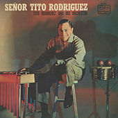 Play & Download Señor Tito Rodriguez by Tito Rodriguez | Napster