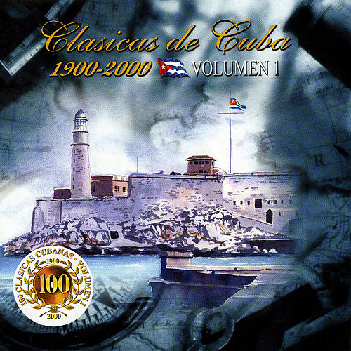 100 Clasicas Cubanas (1900-2000): Vol. 1 by Various Artists