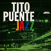 Play & Download Tito Puente Jazz by Tito Puente | Napster