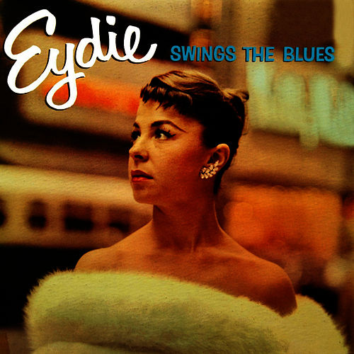 Eydie Swings The Blues by Eydie Gorme