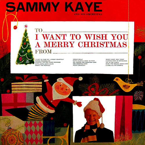 Play & Download I Want To Wish You A Merry Christmas by Sammy Kaye | Napster