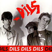 Play & Download Dils Dils Dils by The Dils | Napster