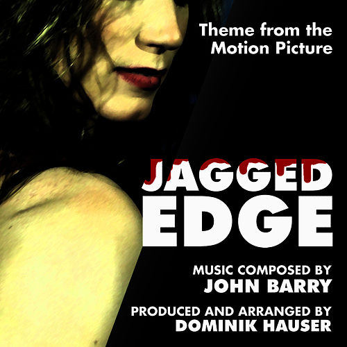 Play & Download Jagged Edge - Theme from the Motion Picture (John Barry) by Dominik Hauser | Napster