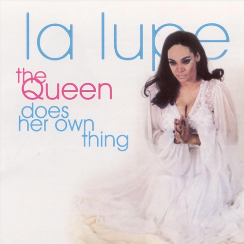 Play & Download The Queen Does Her Own Thing by La Lupe | Napster