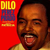 Play & Download Dilo by Perez Prado | Napster