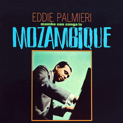Play & Download Mozambique by Eddie Palmieri | Napster