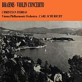 Play & Download Brahms Violin Concerto by Christian Ferras | Napster