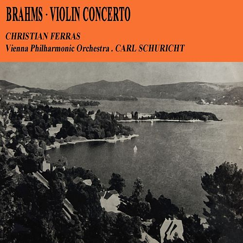 Play & Download Brahms Violin Concerto by Christian Ferras   Napster