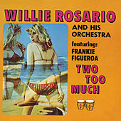 Play & Download Two Too Much! by Willie Rosario | Napster