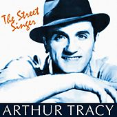 Play & Download The Street Singer South Of The Border by Arthur Tracy | Napster