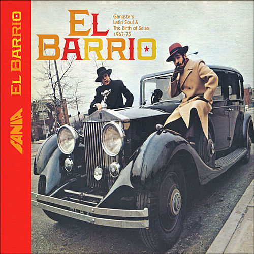 El Barrio: Gangsters, Latin Soul And The Birth Of Salsa by Various Artists