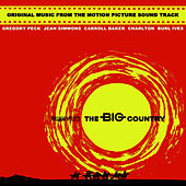 Play & Download The Big Country by Original Soundtrack | Napster