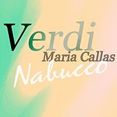 Play & Download Nabucco by Maria Callas | Napster