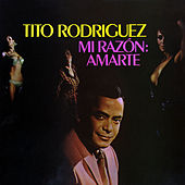 Mi Razón: Amarte by Tito Rodriguez