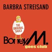 Barbra Streisand by Boney M