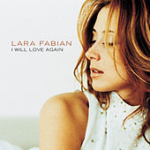 I Will Love Again von Lara Fabian