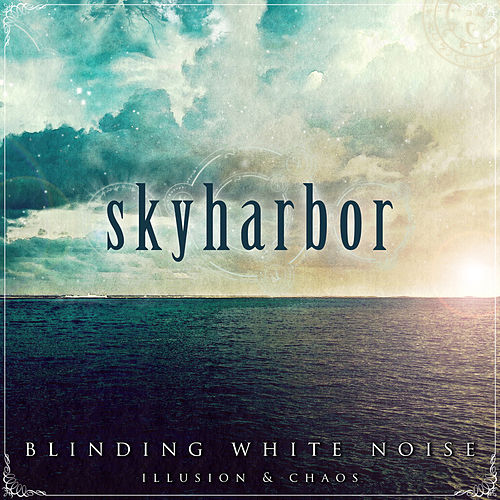Play & Download Blinding White Noise: Illusion & Chaos by Skyharbor | Napster