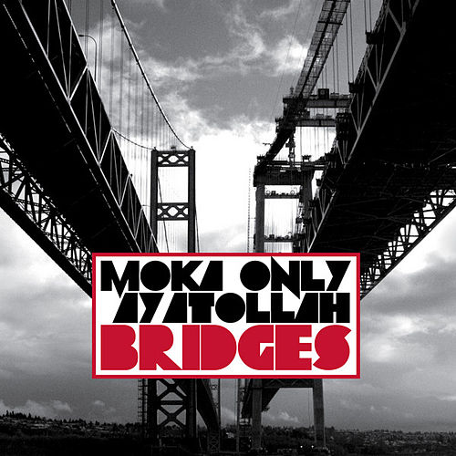 Bridges by Moka Only