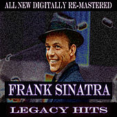 Play & Download Frank Sinatra - Legacy Hits by Frank Sinatra | Napster