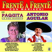 Play & Download Frente a Frente: Paquita la del Barrio - Antonio Aguilar by Various Artists | Napster