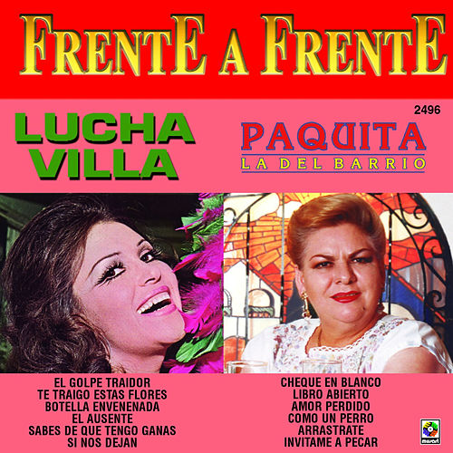Play & Download Frente a Frente: Lucha Villa - Paquita la del Barrio by Various Artists | Napster