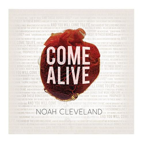 Come Alive by Noah Cleveland