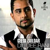 Play & Download Dil Dee Rani by Geeta Zaildar | Napster