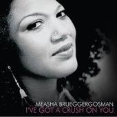 I've Got A Crush On You by Measha Brueggergosman