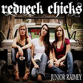 Play & Download Redneck Chicks (Remix) - Single by Junior Raimey | Napster