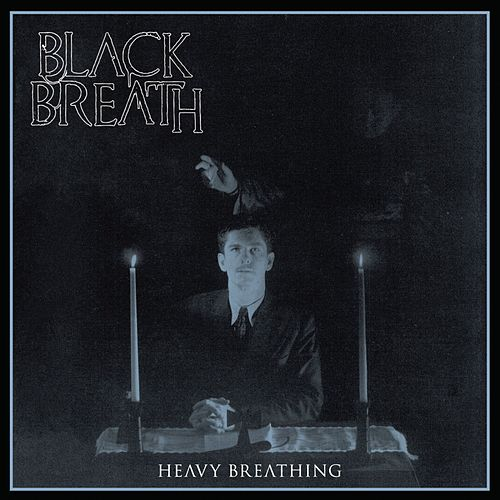 Play & Download Heavy Breathing by Black Breath | Napster