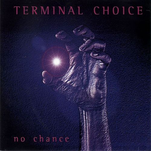 Play & Download No Chance by Terminal Choice | Napster