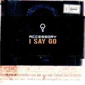 Play & Download I Say Go by Accessory | Napster