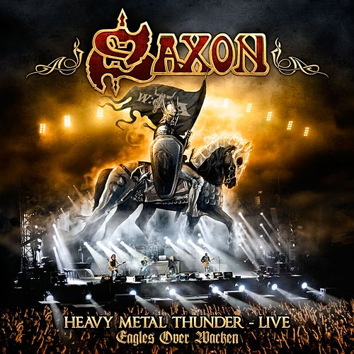 Play & Download Heavy Metal Thunder - Live - Eagles Over Wacken by Saxon | Napster
