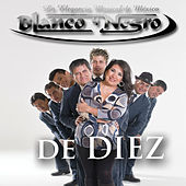 Play & Download De Diez by Blanco y Negro | Napster