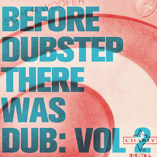 Play & Download Before Dubstep There Was Dub: Vol 2 by Various Artists | Napster