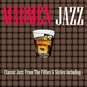 Play & Download Mad Men Jazz by Various Artists | Napster