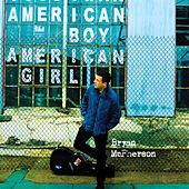 Play & Download American Boy/American Girl by Bryan Mcpherson | Napster