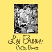 Canteen Bounce by Les Brown