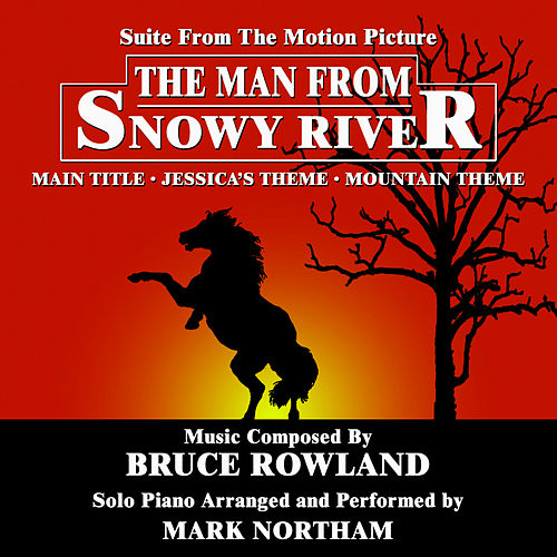 Play & Download The Man From Snowy River - Suite for Solo Piano from the Motion Picture Score  (Bruce Rowland) by Mark Northam | Napster