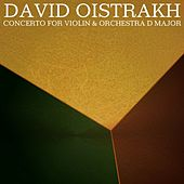 Play & Download Concerto For Violin & Orchestra D Major by David Oistrakh | Napster