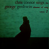 Chris Connor Sings The George Gershwin Almanac Of Song (Volume 2) by Chris Connor