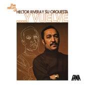 Play & Download …Y Vuelve by Héctor Rivera y Su Orquesta | Napster