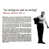 Play & Download To Swing Or Not To Swing by Barney Kessel | Napster