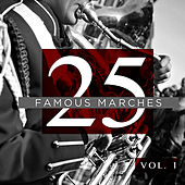 Play & Download 25 Famous Marches, Vol. 1 by Various Artists | Napster