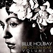 Play & Download The Golden Years Volume 2 by Billie Holiday | Napster