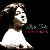 Play & Download Cabaret Days by Sophie Tucker | Napster