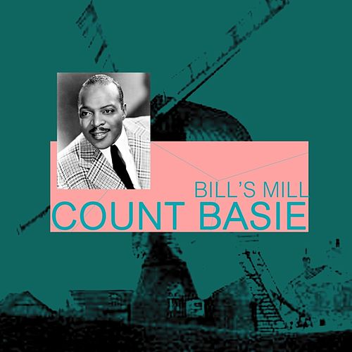 Bill's Mill by Count Basie