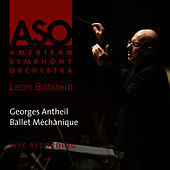 Play & Download Antheil: Ballet Méchanique by American Symphony Orchestra | Napster
